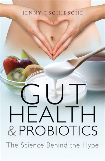 Gut Health & Probiotics - The Science Behind the Hype - cover
