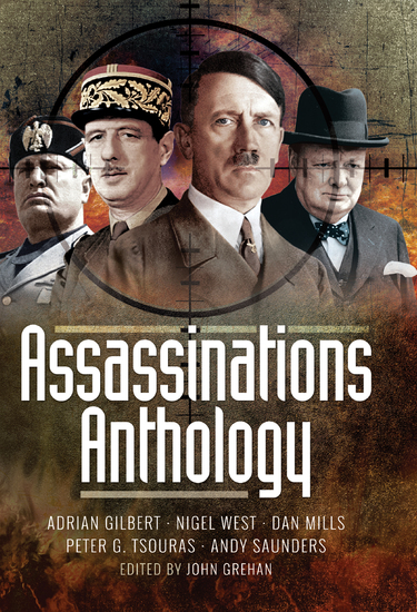 Assassinations Anthology - Plots and Murders That Would Have Changed the Course of WW2 - cover
