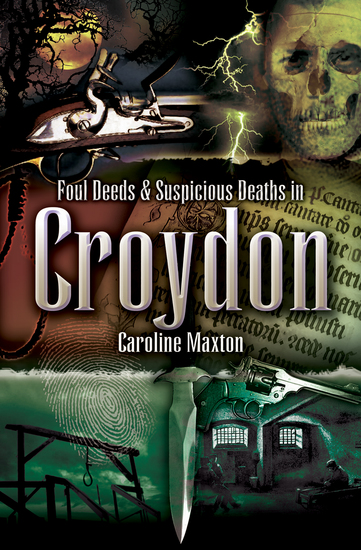 Foul Deeds & Suspicious Deaths in Croydon - cover