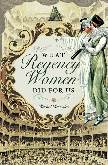 What Regency Women Did for Us - cover