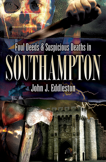 Foul Deeds & Suspicious Deaths in Southampton - cover