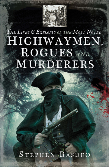The Lives & Exploits of the Most Noted Highwaymen Rogues and Murderers - cover