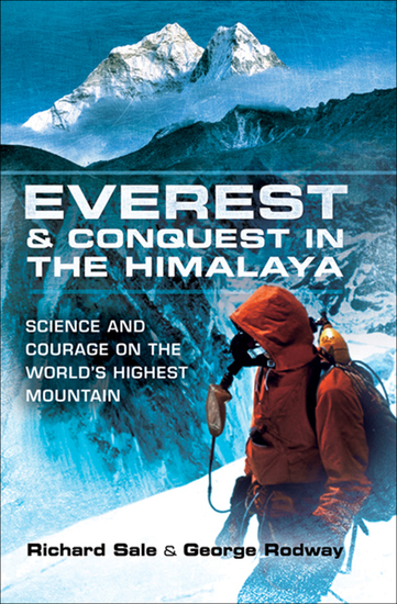 Everest & Conquest in the Himalaya - Science and Courage on the World's Highest Mountain - cover