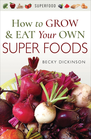 How to Grow & Eat Your Own Superfoods - cover