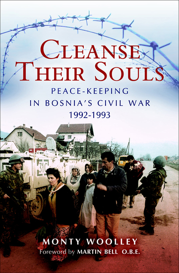 Cleanse Their Souls - Peace-Keeping in Bosnia's Civil War 1992–1993 - cover