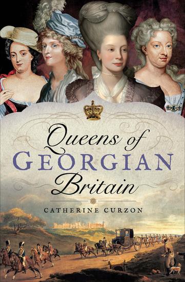 Queens of Georgian Britain - cover