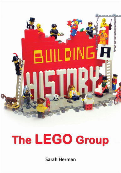 Building a History - The Lego Group - cover