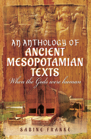An Anthology of Ancient Mesopotamian Texts - When the Gods were Human - cover