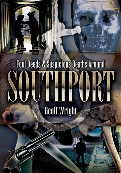Foul Deeds & Suspicious Deaths Around Southport - cover
