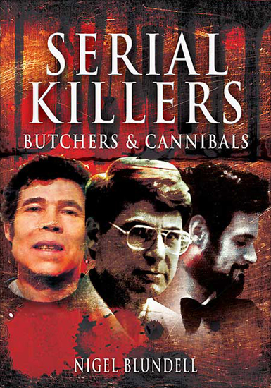 Serial Killers: Butchers & Cannibals - cover