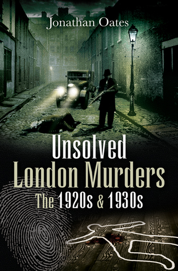 Unsolved London Murders - The 1920s & 1930s - cover