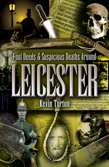 Foul Deeds & Suspicious Deaths Around Leicester - cover