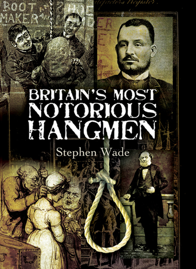 Britain's Most Notorious Hangmen - cover