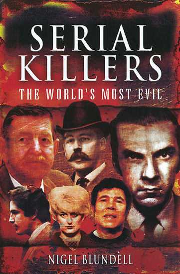 Serial Killers: The World's Most Evil - cover