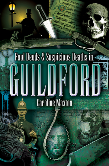 Foul Deeds & Suspicious Deaths in Guildford - cover