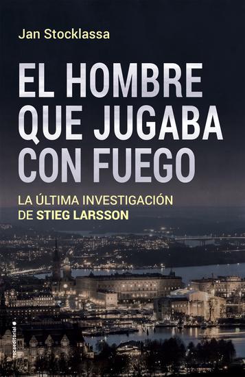 Stieg Larsson El legado - Las claves ocultas del asesinato de Olof Palme - cover