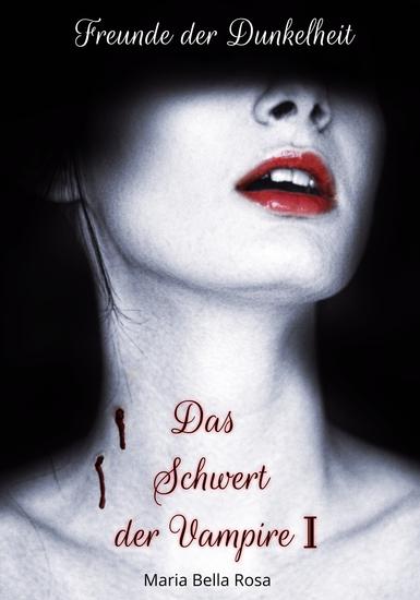 Freunde der Dunkelheit - Das Schwert der Vampire 1 - cover