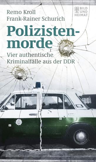 Polizistenmorde - Vier authentische Kriminalfälle aus der DDR - cover