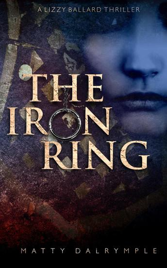 The Iron Ring - The Lizzy Ballard Thrillers #3 - cover