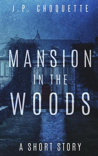 Mansion in the Woods: a Short Story - Monsters in the Green Mountains - cover