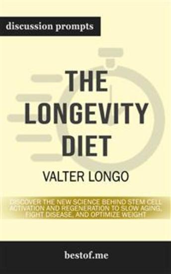 "Summary: ""The Longevity Diet: Discover the New Science Behind Stem Cell Activation and Regeneration to Slow Aging Fight Disease and Optimize Weight"" by Valter Longo 