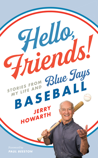 Hello Friends! - Stories from My Life and Blue Jays Baseball - cover