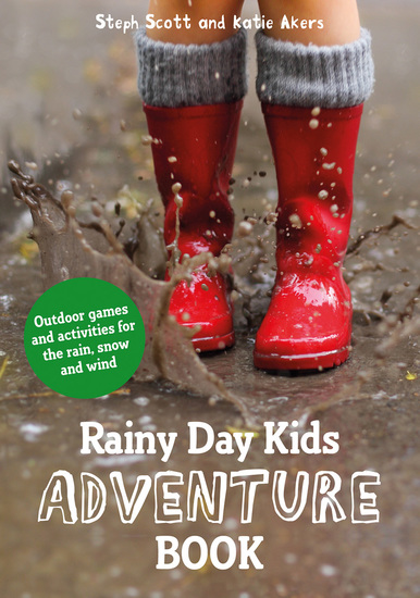 Rainy Day Kids Adventure Book - Outdoor games and activities for the wind rain and snow - cover