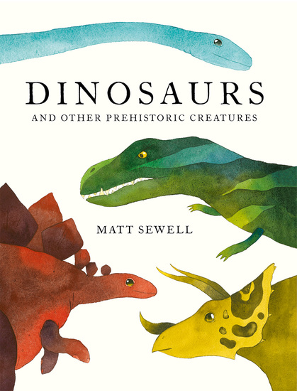 Dinosaurs - and Other Prehistoric Creatures - cover
