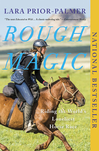 Rough Magic - Riding the World's Loneliest Horse Race