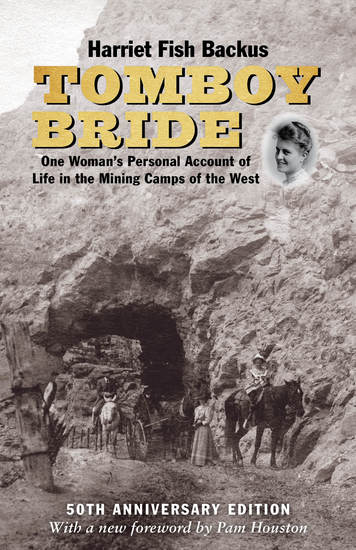 Tomboy Bride 50th Anniversary Edition - One Woman's Personal Account of Life in Mining Camps of the West - cover