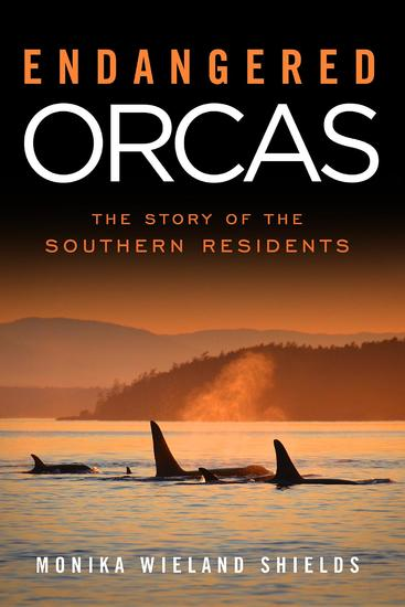 Endangered Orcas - The Story of the Southern Residents - cover