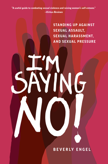 I'm Saying No! - Standing Up Against Sexual Assault Sexual Harassment and Sexual Pressure - cover