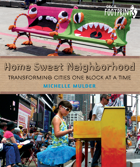 Home Sweet Neighborhood - Transforming Cities One Block at a Time - cover
