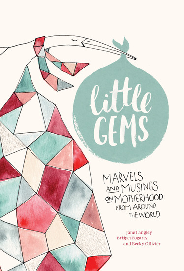 Little Gems - Marvels and Musings on Motherhood from Around the World - cover