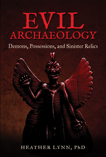 Evil Archaeology - Demons Possessions and Sinister Relics - cover