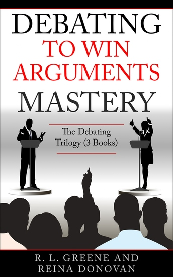 Debating to Win Arguments Mastery - The Debating Trilogy - cover