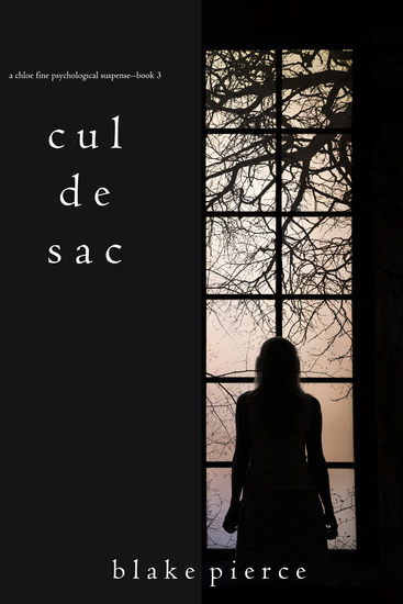 Cul de Sac (A Chloe Fine Psychological Suspense Mystery—Book 3) - cover
