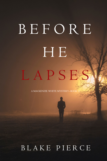 Before He Lapses (A Mackenzie White Mystery—Book 11) - cover