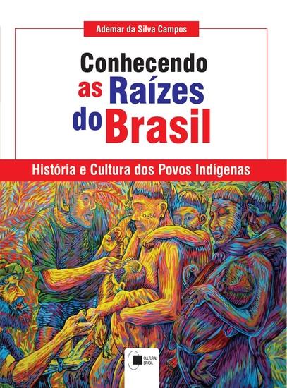 Conhecendo as raízes do Brasil: História e cultura dos povos indígenas - cover