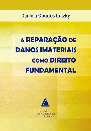 A Reparação De Danos Imateriais Como Direito Fundamental - cover