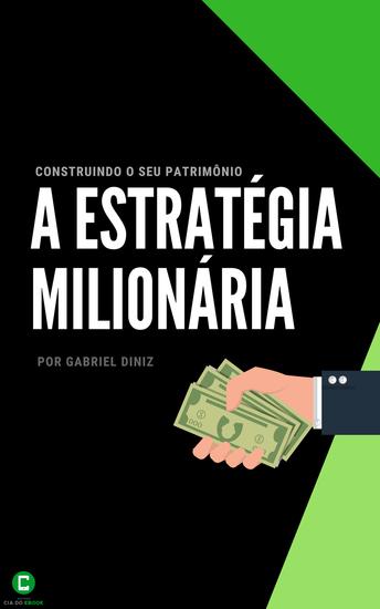 A estratégia milionária - Construindo o seu patrimônio - cover