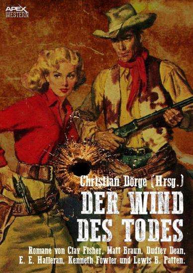 DER WIND DES TODES - Sechs Western-Romane US-amerikanischer Autoren auf über 1200 Seiten! - cover