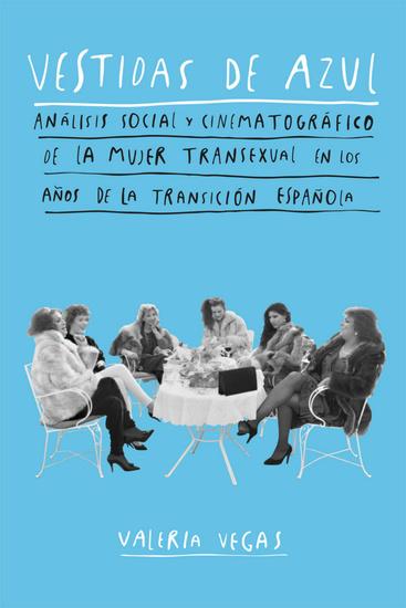 Vestidas de azul - Análisis social y cinematográfico de la mujer transexual en los años de la Transición española - cover