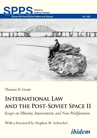 International Law and the Post-Soviet Space II - Essays on Ukraine Intervention and Non-Proliferation - cover