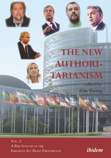 The New Authoritarianism - Vol 2: A Risk Analysis of the European Alt-Right Phenomenon - cover