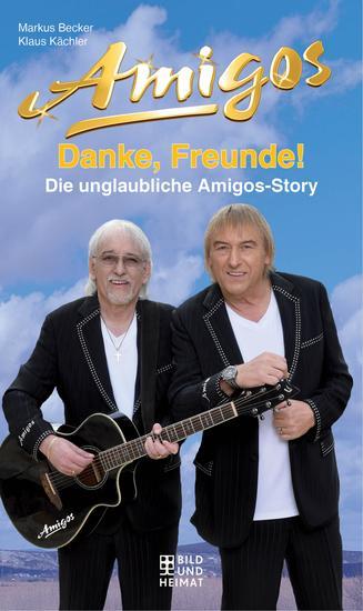 Danke Freunde! - Die unglaubliche Amigos-Story - cover