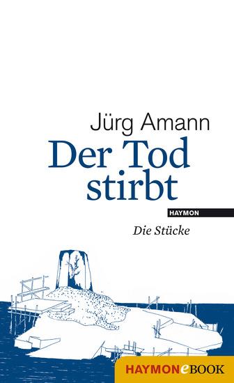Der Tod stirbt - Die Stücke - cover