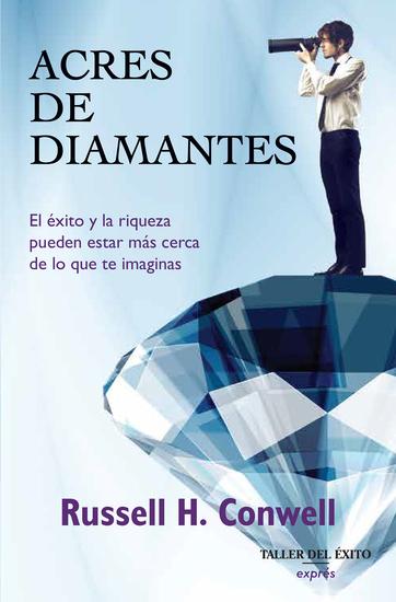 Acres de diamantes - El éxito y la riqueza pueden estar más cerca de lo que te imaginas - cover