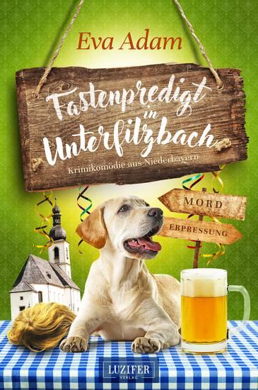 FASTENPREDIGT IN UNTERFILZBACH - Krimikomödie aus Niederbayern - cover