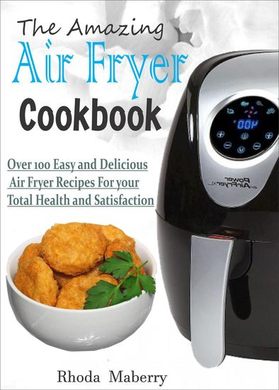 The Amazing Air Fryer Cookbook - cover